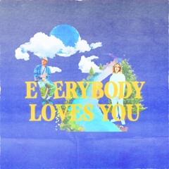 Felly - Everybody Loves You (Feat. Kota The Friend)