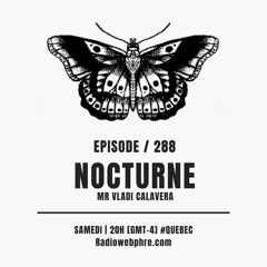 ⚫️ Nocturne ( Épisode 288 )