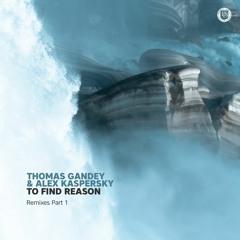Thomas Gandey & Alex Kaspersky - To Find Reason (Melody Stranger, Aaron Suiss Remix)