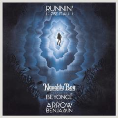 Runnin' (Lose It All) [feat. Arrow Benjamin & Beyoncé]