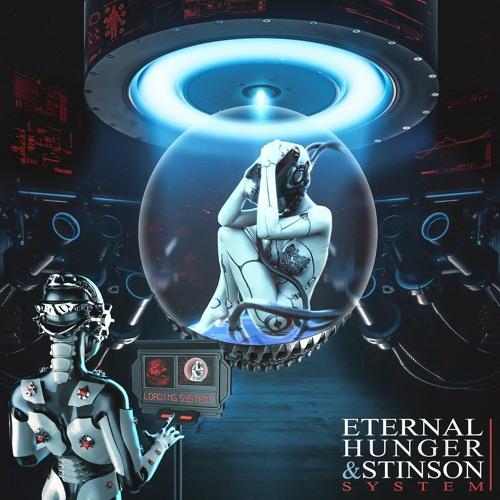 Eternal Hunger & Stinson - System