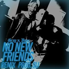 No New Friends Remix (Feat. @Javossi Prod. @slidemetheguap