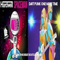 Hardwell Spaceman vs Daft Punk One More Time (Magthegreat Bootleg Remix)