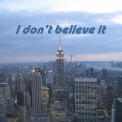 I don't believe it