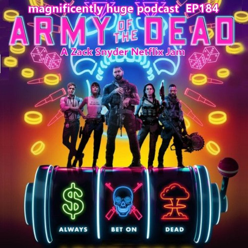 Episode 184 - Army Of The Dead