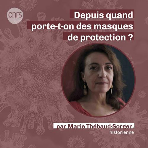 Depuis quand porte-t-on des masques de protection ? par Marie Thébaud-Sorger