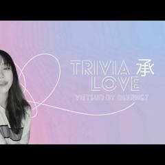 Trivia 承 Love - 방탄소년단(BTS)Cover By Min 쿼츠