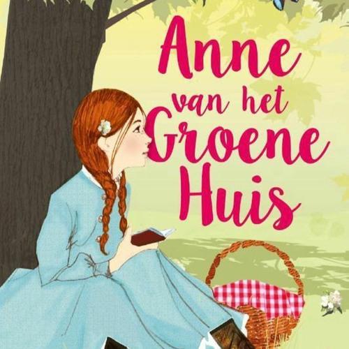 Charlotte Lap leest Anne van het Groene Huis - L.M. Montgomery