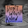 Don't Wanna Know (BRAVVO Remix) [feat. Kendrick Lamar]