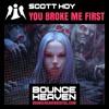 Scott Hoy - You Broke Me First - BounceHeaven.co.uk