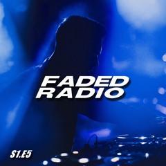 FADED RADIO: S1.E5 w/ Julien Fade (Mesto, Pickle, Wongo & more...)