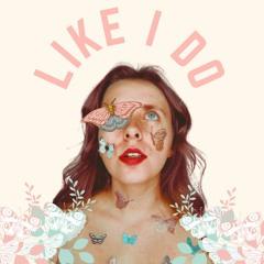 Like I Do - Sophie Hastings