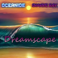 Oceanide & Sharks Bay - Dreamscape