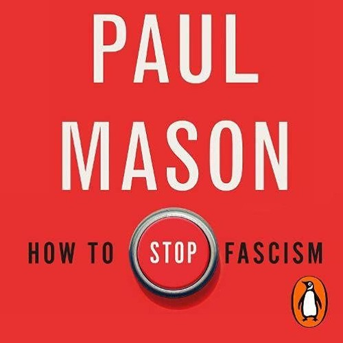 How to Stop Fascism, by Paul Mason