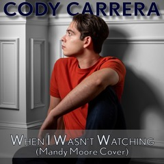 When I Wasnt Watching (Mandy Moore Cover)