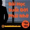 Tập 165: Bài Học Suốt Đời Không Được Quên