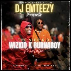 The Vibe 6.0 : Wizkid vs BurnaBoy Ultimate Mixtape - 2 hours (Part 2)