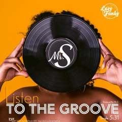 Mr.S & Lazy Funky - Listen To The Groove