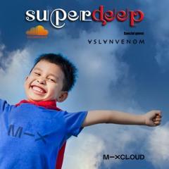 Superdeep 22 .• New guest: ASLAN VENOM