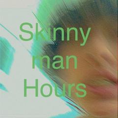 Skinny Man Hours