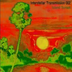 LIVE: Interstellar Transmission 02 (Island Sunset DJ Mix)