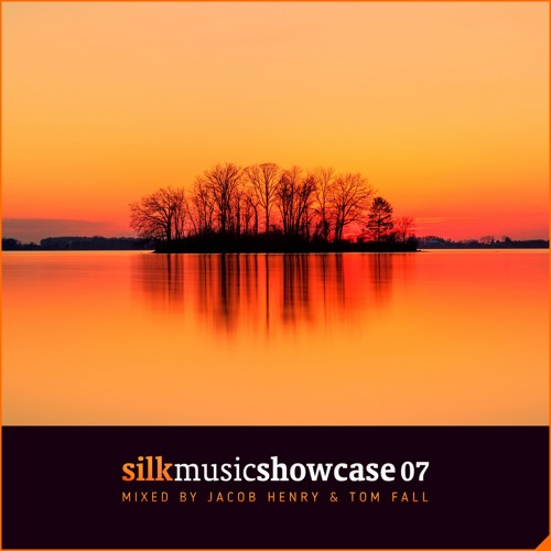 Silk Music Showcase 07 (Mixed by Jacob Henry & Tom Fall) [Out Now]