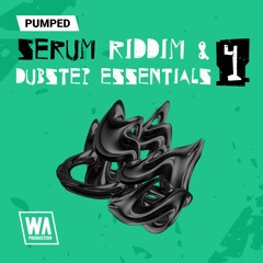 Pumped Serum Riddim & Dubstep Essentials 4   100 Serum Presets