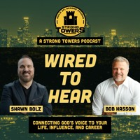 S3e29 - Wired to Hear with Shawn Bolz and Bob Hasson