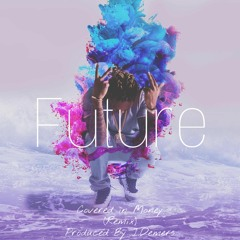 Future - Covered in Money (Remix) - Produced By J.Demers