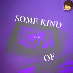 some kind of... prelude