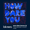 How Dare You ((Part Time Heroes Remix - radio edit))