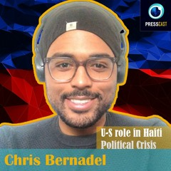 EP58 -  Christopher Bernadel on Foreign occupation of Haiti & more