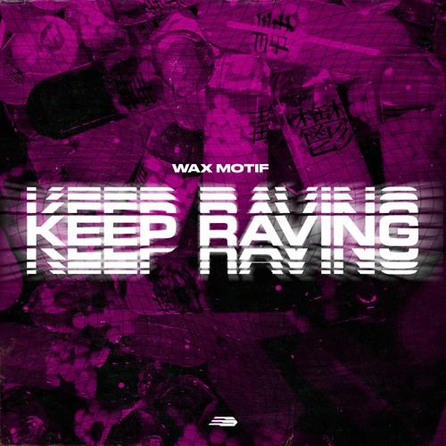Wax Motif - Keep Raving