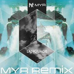 Porter Robinson - Language (MYR Uplifting Rework)