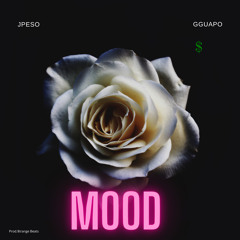 MOOD ft JPESO X GGUAPO