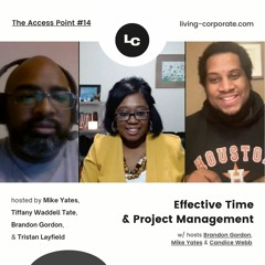 The Access Point : Effective Time & Project Management (w/ Candice Webb)