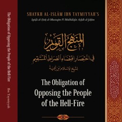 Class 14 The Obligation of Opposing the People of the Hell-Fire by Shaykh Anwar Wright