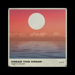 Dream This Dream (feat. Die Dizzy)