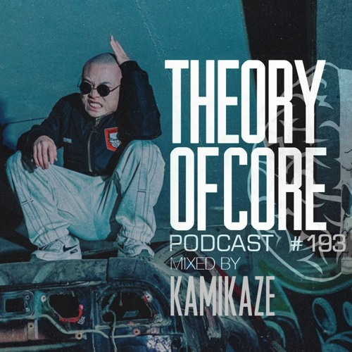 Download Kamikaze - Theory Of Core Podcast 193 mp3