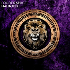 Louder Space - Haunted