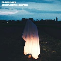 Fazerdaze - Shoulders (Cover)