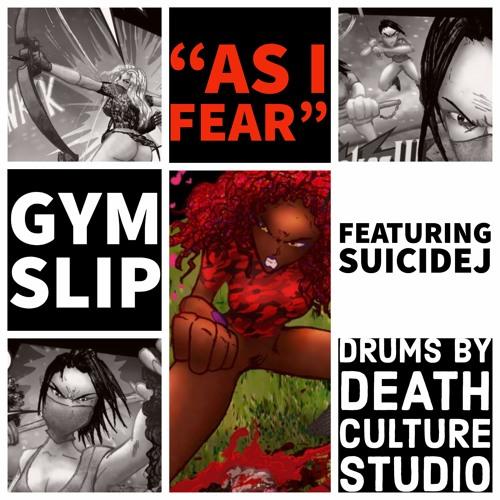 Gym Slip + Suicide J  'As I Fear' - DeathCultureAudio Drums