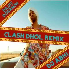 CLASH - Diljit Dosanjh Dhol Remix DJ Abhi