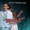Download DON VS - Single Mother (Feat. Influence Akaba) Mp3