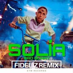 Bad Bunny - Solia (FIDELIZ Remix)