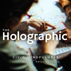 The Holographic | Civic Mindfulness (Trailer)