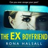 The Ex-Boyfriend by Rona Halsall, read by Katherine Manners