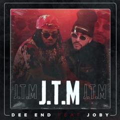 """Joby feat Dee End - """"J.T.M"""""""
