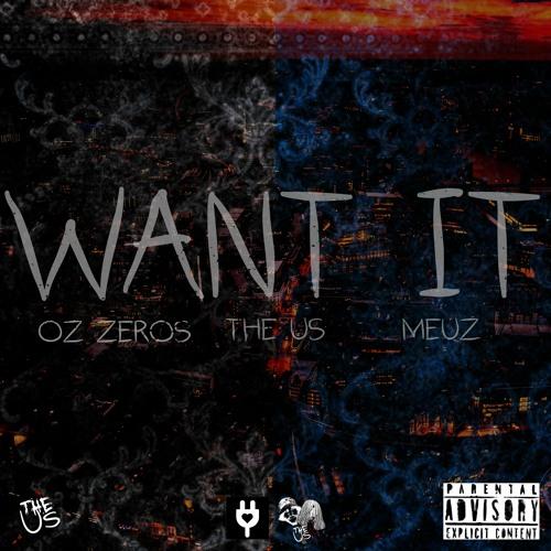 The Us - Keep Pouring:Want It (feat. Oz Zeros & Meuz)