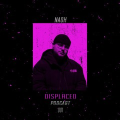 NASH - MY SET FOR DISPLACED [DSPPC001]